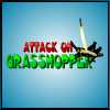 Attack on Grasshoper