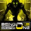 Being One – Episode 3 – Dark Matter