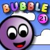 BUBBLE 21