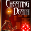 Cheating Death