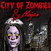 City of Zombies & Ninjas 3D