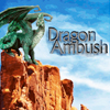 Dragon Ambush
