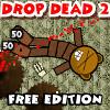 Drop Dead 2: Free Edition