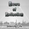 Errors of Reflection – Innercity Life
