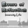 Errors of Reflection: Innercity Life