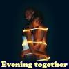 Evening together
