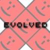EVOLVED!