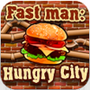 Fast man: Hungry City