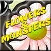 Flowers and Monsters
