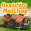 Headshire Match-Up