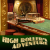 Highroller's Adventure