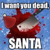 I Want You Dead, Santa