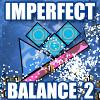 Imperfect Balance 2