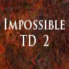 Impossible TD 2