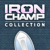 Iron Champ Collection
