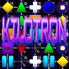 Kilotron