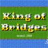 King of Bridges