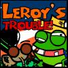Leroy's Trouble