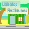 Little Shop – First Business