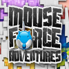 Mouse Force Adventures