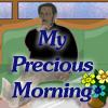 My Precious Morning
