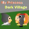 My Princess – Dark Village
