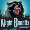 Night Bandits TD
