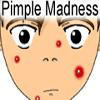 Pimple Madness