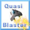 Quasi Blaster