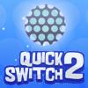 Quick Switch 2