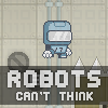 Robots can not think