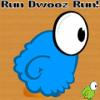 Run Dwooz run