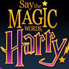 Say the Magic Word, Harry!