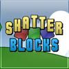 Shatter Blocks