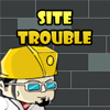 Site Trouble