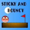 Sticky And Bouncy