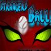 Strangers Ball