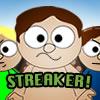 Streaker!