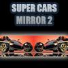 Super Cars Mirror 2