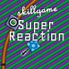 Super Reaction