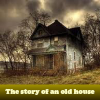 The story of an old house