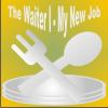 The Waiter I – My New Job