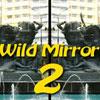 Wild Mirror 2