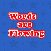 Words Are Flowing